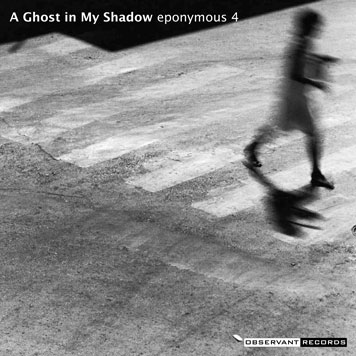 [A Ghost in My Shadow]